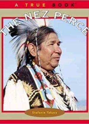 The Nez Perce (True Books)