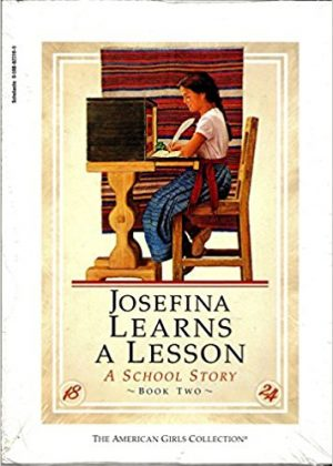 Josefina Learns A Lesson (American Girls Collection, Book Two)