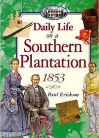 Daily Life on a Southern Plantation 1853