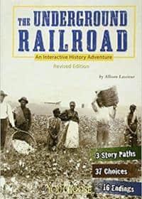 The Underground Railroad: An Interactive History Adventure