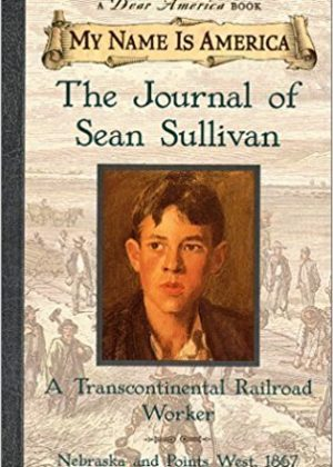 The Journal Of Sean Sullivan, A Transcontinental Railroad Worker