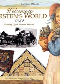 Welcome to Kirsten's World, 1854: Growing Up in Pioneer America