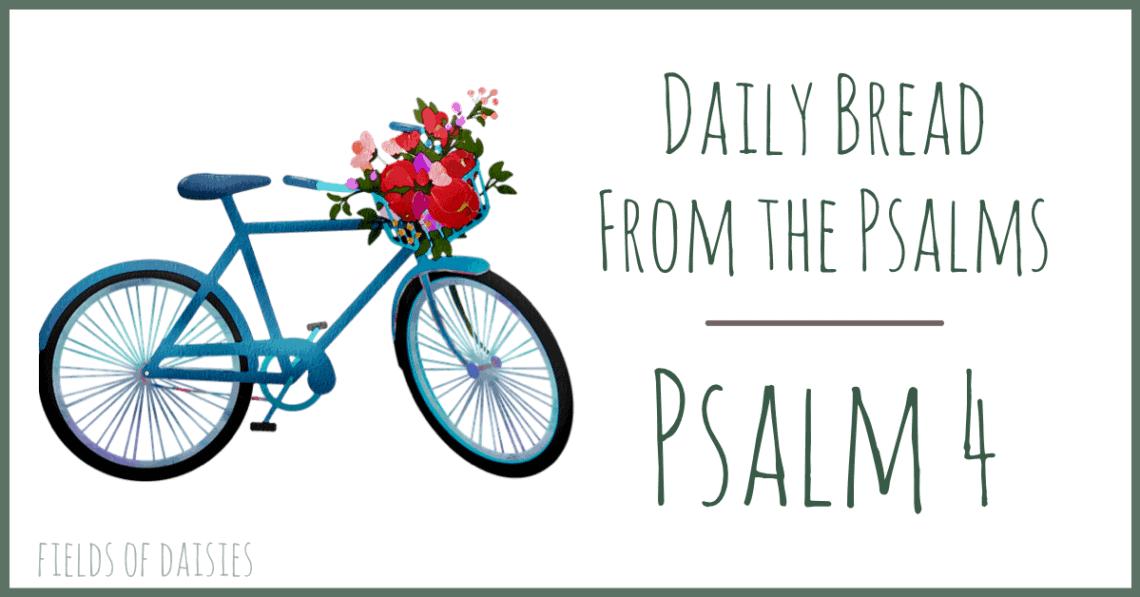 Psalm 4 Devotional