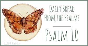 Psalm 10 Devotional