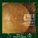 Free world history curriculum – Part 2 Ancient Egypt