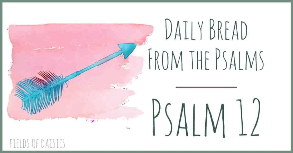 Psalm 12 Daily Bread
