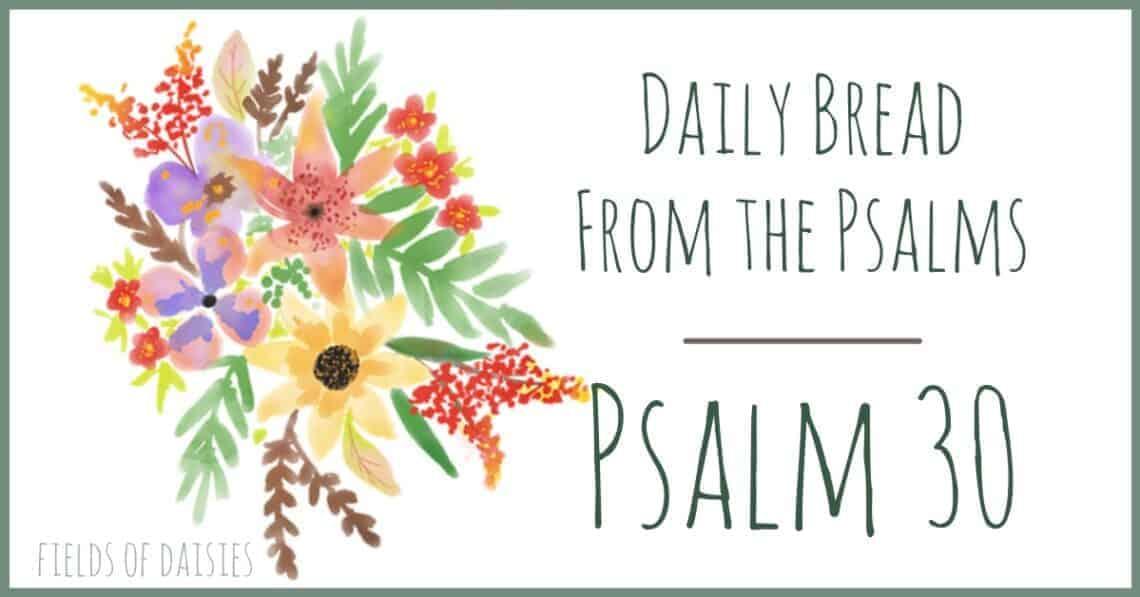 Psalm 30 devotional