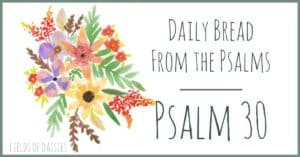 Psalm 30 devotional