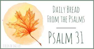 Psalm 31 devotional