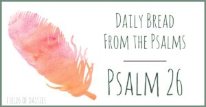 Psalm 26 devotional