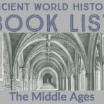 Middle Ages & the Renaissance Book List (Ancient World History- Part 5)
