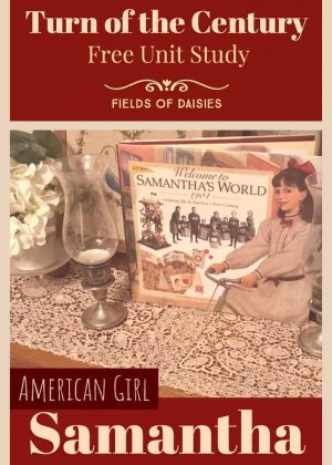 American Girl Samantha: Turn of the Century Unit Study Resources