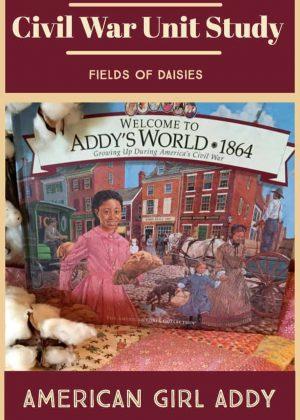 American Girl Addy: Civil War Unit Study Resources