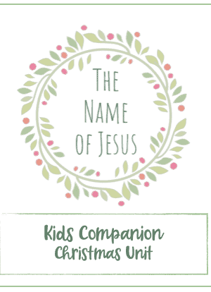 Names of Jesus Christmas Unit Study